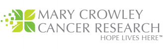 Mary Crowley Cancer Research